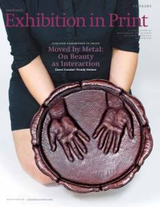 "Front cover, Metalsmith magazine's Exhibition in Print 2015 - Moved by Metal: On Beauty as Interaction."" Published by Society of North American Goldsmiths. Guest Curator: Wendy Steiner."